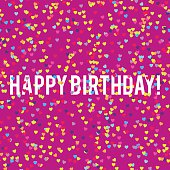 Seamless background with many tiny heart shaped confetti pieces and happy birthday words