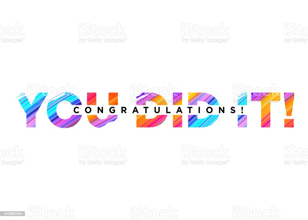Congratulations You Did It Inscription with Bright Colorful Brush Stroke Texture. Vector Creative Inscription. Congrats Background Design for Card, Poster, Invitation, Banner. Motivational Phrase. vector art illustration
