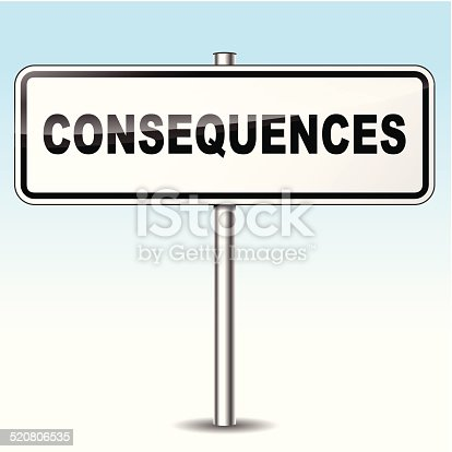 Illustration of consequences sign on sky background