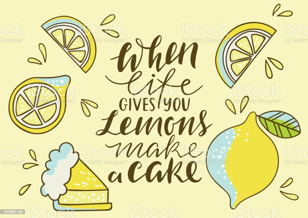 Cool bright print with lemon. When life gives you lemons make a cake. Print with lettering vector art illustration