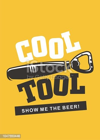 Cool tool creative beer concept design with bottle opener and playful lettering. Show me the beer T shirt or wall poster idea. Vector illustration.