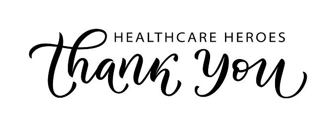 THANK YOU HEALTHCARE HEROES. Coronavirus concept. Gratitude quote