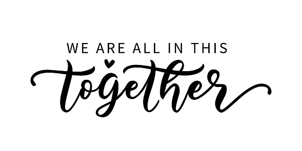 WE ARE ALL IN THIS TOGETHER. Coronavirus concept. Moivation quote.