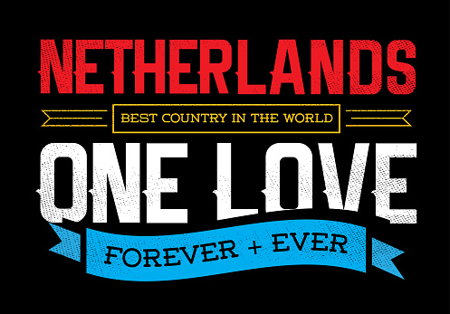 Country Inspiration Phrase for Poster or T-shirts. Creative Patriotic Quote. Fan Sport Merchandising. Memorabilia. Netherlands.