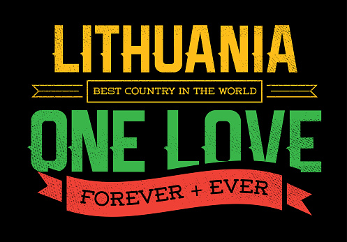 Country Inspiration Phrase for Poster or T-shirts. Creative Patriotic Quote. Fan Sport Merchandising. Memorabilia. Lithuania.
