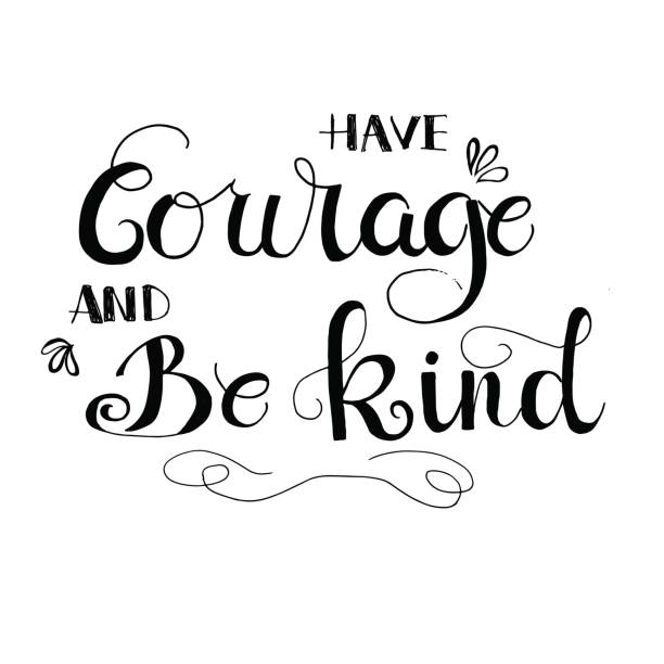 Courage Have courage and be kind. Inspirational quote. Vector illustration can be used as a print on t-shirts and bags. affectionate stock illustrations
