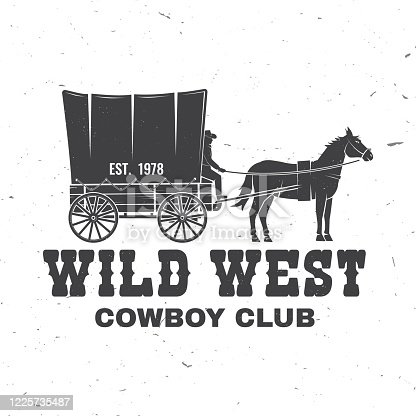 Cowboy club badge. Wild west. Vector illustration. Concept for shirt, logo, print, stamp, tee with cowboy and covered wagon. Vintage typography design with western wagon silhouette.