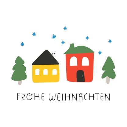 Cozy houses and Christmas trees. Frohe weihnachten it's mean Merry Christmas in German.