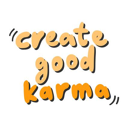 Create good karma. Vector hand drawn sticker illustration with cartoon lettering.