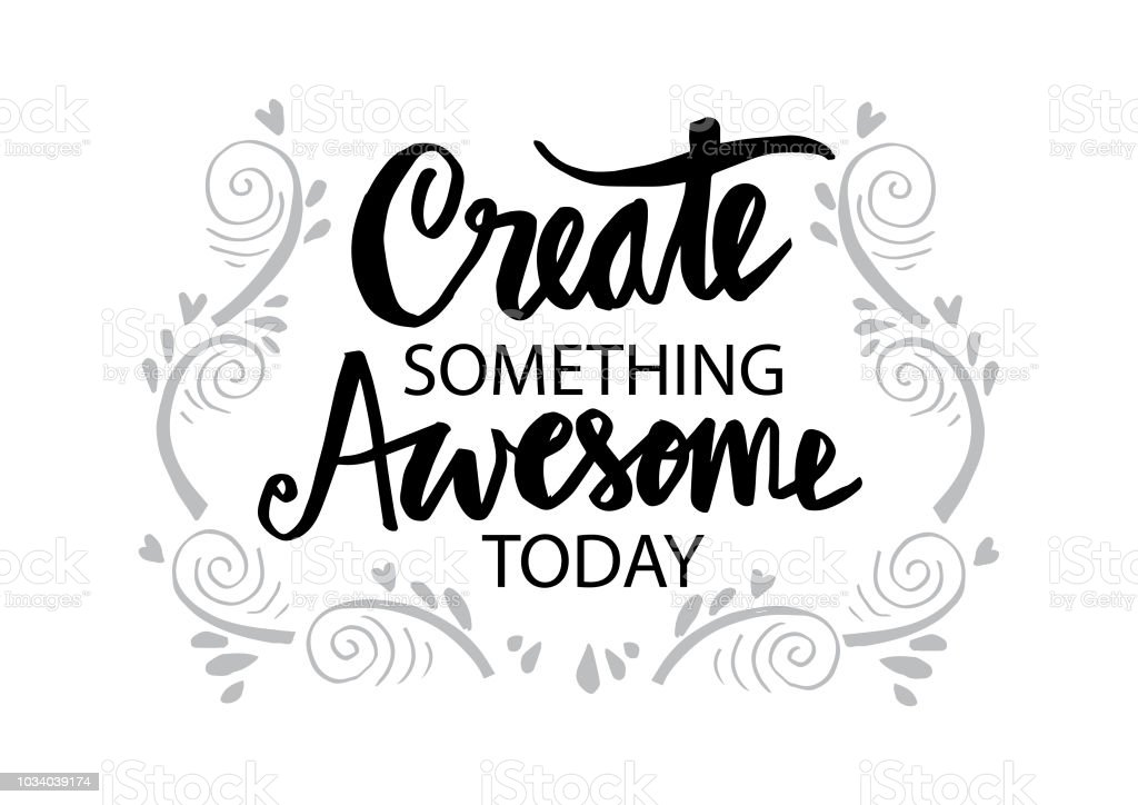a06b048e89a37 Create Something Awesome Today Hand Lettering Stock Illustration ...