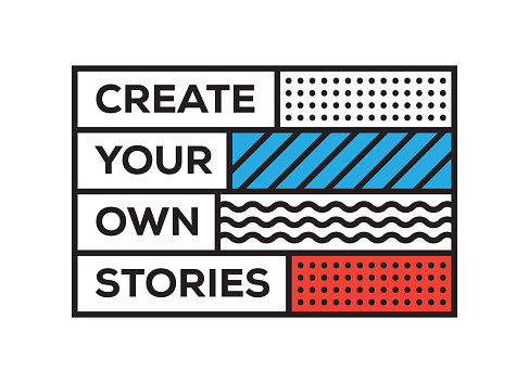 Create Your own Stories. Inspiring Creative Motivation Quote Template. Vector Typography - Illustration