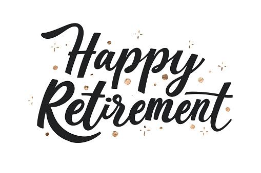 Creative happy retirement lettering Vector illustration
