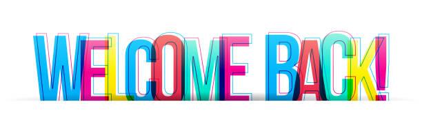 kreatywne nakładające się litery napisu ''welcome back'' - plecy stock illustrations