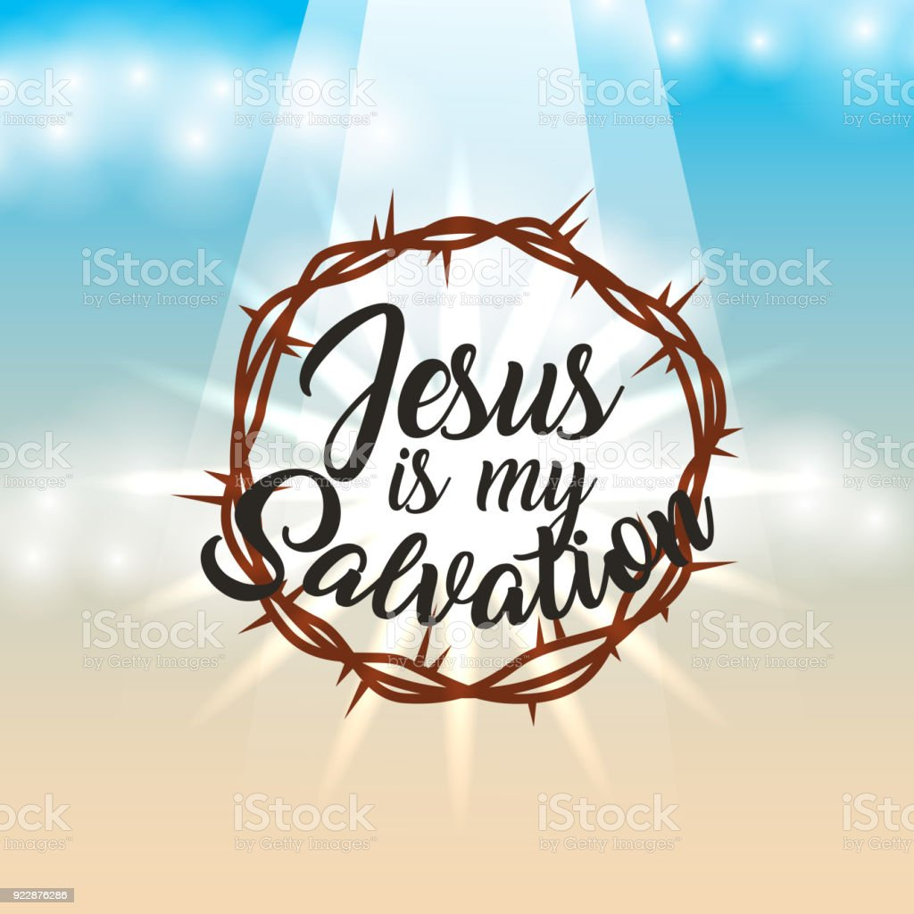 crown of thorns jesus is my salvation lettering sky light vector art illustration