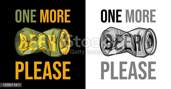 Crumpled beer can and the inscription. ONE MORE BEER PLEASE. Concept for printing t-shirts and cards. Color and monochrome vector illustration.