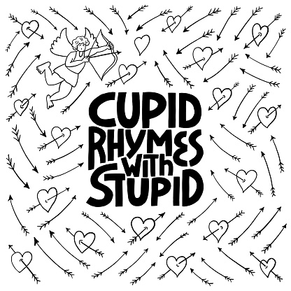 Cupid Rymes With Stuped - hand drawn vector lettering
