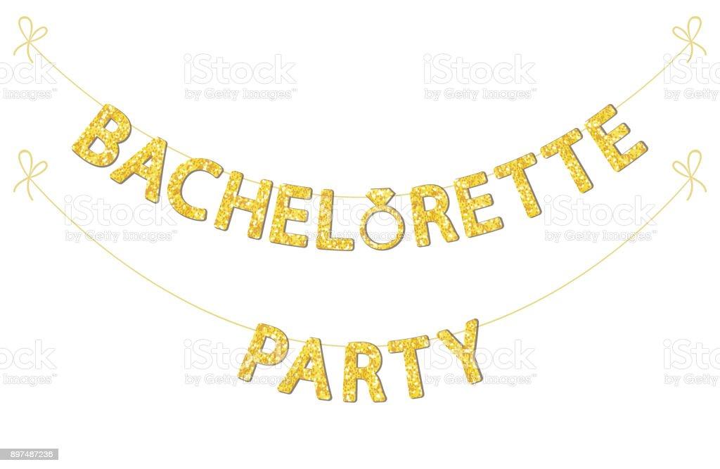 Mignon bachelorette party banderoles comme lettres de paillettes d'or et la bague de fiançailles - Illustration vectorielle