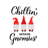 Cute cartoon gnomes Chillin' with my gnomies quote calligraphy hand lettering isolated on white. Scandinavian Nordic Character. Vector template for banner, poster, greeting card, t shirt, etc