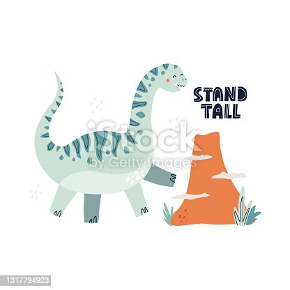 Cute dinosaur and stand high lettering. HAnd drawn vector illustration for nursery poster design