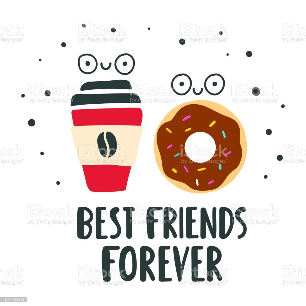 Cute donut and happy coffee cup - best friends forever. Hand drawn vector lettering illustration for postcard, social media, t shirt, print, stickers, wear, posters design. vector art illustration