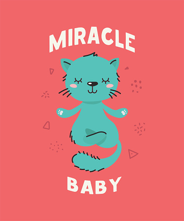 Cute fluffy littlecat meditating. Text Miracle baby. Animal kingdom set. Super-kawaii and adorable animals. Cartoon character and lettering. Flat illustration for kid's poster, t-shirt and other art.