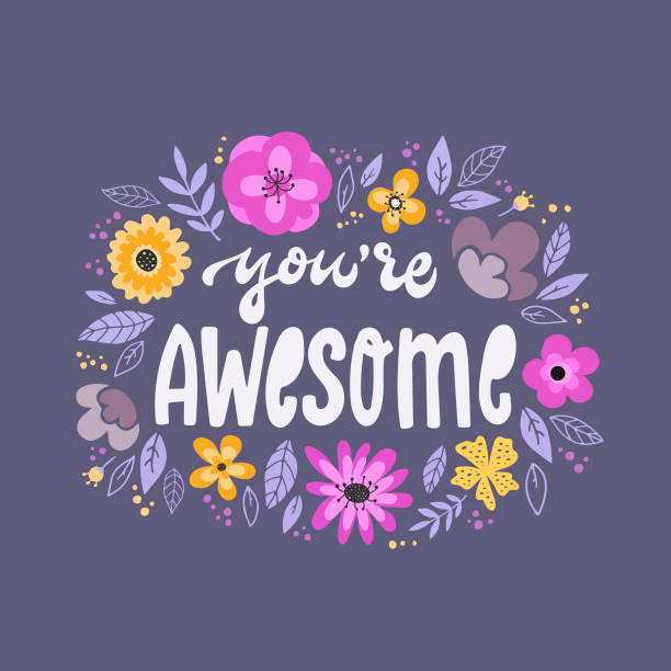 cute inspirational feminist quote 'You're awesome' decorated with leaves and flowers creative hand lettering motivational quote for girlish posters, banners, prints, cards, signs, logos, etc. EPS 10 you re awesome stock illustrations