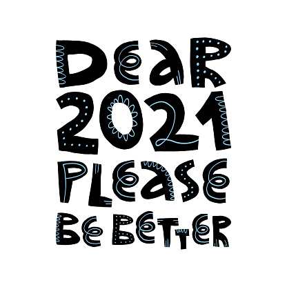 Cute lettering Dear 2021 please be better. Vector hand-drawn isolated illustration for t-shirt print, banner and postcard design.