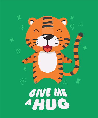 Cute red striped little tiger smiling. Text Give me a hug. Animal kingdom set. Super-kawaii and adorable animals. Cartoon character and lettering. Flat illustration for kid's poster, t-shirt other art