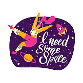 Cute vector illustration with sport woman astronaut. Girl in space with hand written quote - I need some space. Body positive concept. Print Template for design of T-shirt, postcard, banner.