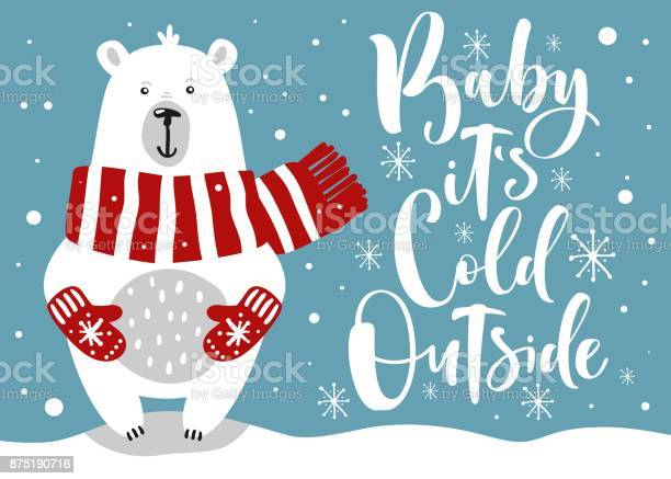 Cute winter card with hand drawn bear and lettering baby its cold vector id875190716?b=1&k=6&m=875190716&s=612x612&h=z1fybtyadufx1wbj5ko8cuw4qoot5oe i6o9pcw2oli=