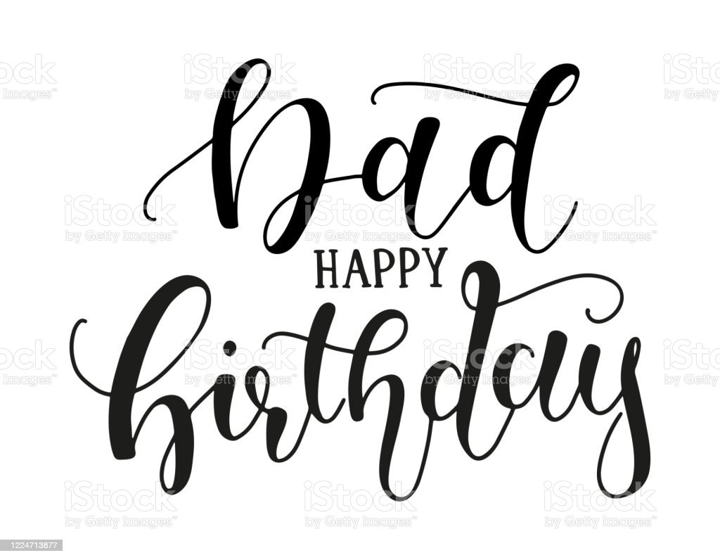 Dad Happy Birthday Calligraphy Vector Stock Illustration Black Text Isolated On White Background Vintage Art For Posters And Greeting Cards Design Greeting Lettering For Father Stock Illustration Download Image Now Istock
