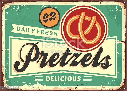 Daily fresh hot pretzels retro bakery sign on old rusty metal background. Pastries and bread products poster ad design. Vintage vector image.