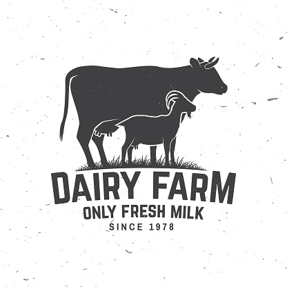 Dairy farm. Only fresh milk badge. Vector. Typography design with cow , goat silhouette. Template for dairy and milk farm business - shop, market, packaging and menu
