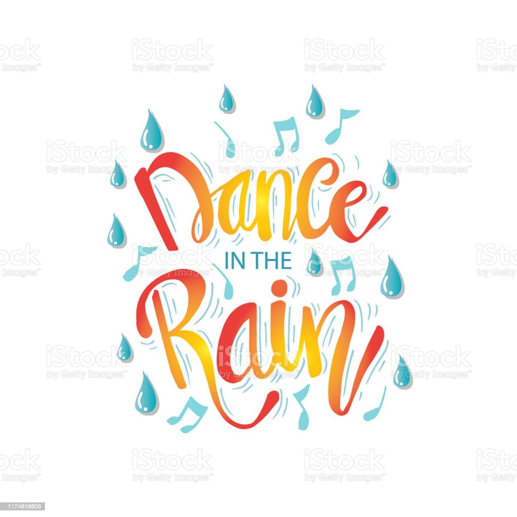 Dance In The Rain Hand Lettering Motivational Quote Stock