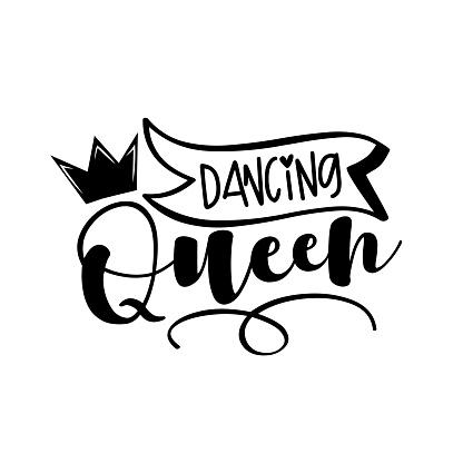 Dancing Queen - positive text with crown.