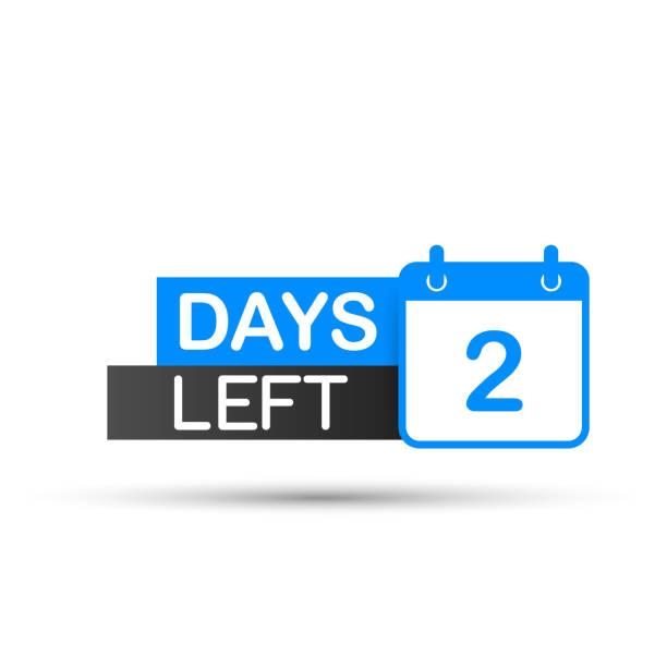 illustrazioni stock, clip art, cartoni animati e icone di tendenza di 2 days left to go. flat icon on white background. vector illustration. - mancino