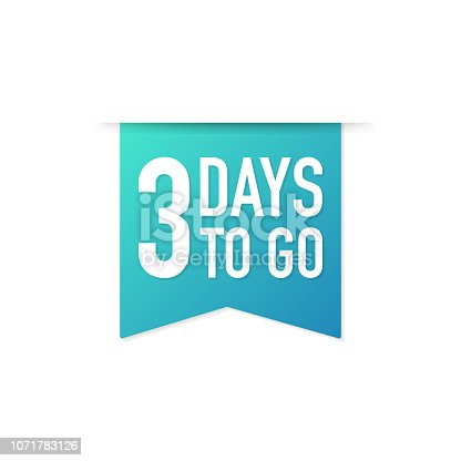3 Days to go colorful ribbon on white background. Vector stock illustration.