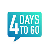 4 Days to go colorful speech bubble on white background. Vector stock illustration.