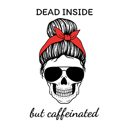 Dead inside but caffeinated. Halloween mom. Female skull with aviator glasses bandana. Mom skull with messy bun. Vector illustration.  Isolated on white background.