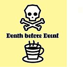 Death Before Decaf!