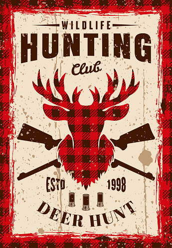Deer head silhouette with checkered plaid inside vintage advertising poster for hunting club. Vector illustration with grunge textures and text on separate layers