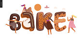 Dessert lettering - Bake - modern flat vector concept digital illustration of temptation font, sweet lettering and girls. Caramel, toffee, biscuit, waffle, cookie, cream and chocolate letters