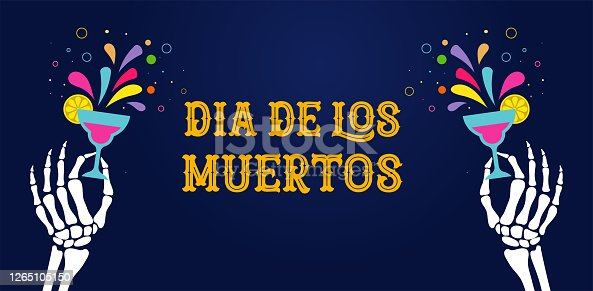 istock Dia de los muertos, Day of the dead, Mexican holiday, festival. Vector poster, banner and card with skeleton hands holding flowers, cocktail drink 1265105150