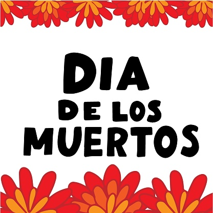 Dia de los muertos quote with marigold frame. Happy Day of the Dead. All soul day, mexicano tradicional festive family holiday. Remembering. Spanish ethnic carnival. Hand lettering.