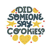 istock Did someone say cookies? - funny cookie lettering quote 1286281796