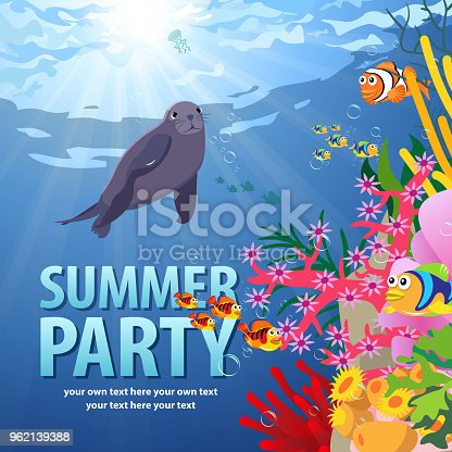 Enjoy the summer party, dive into underwater with coral reef, seal and sea life