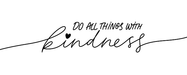 Do all things with kindness hand drawn vector calligraphy. Brush pen style modern lettering.
