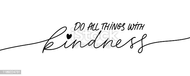 Do all things with kindness hand drawn vector calligraphy. Brush pen style modern lettering. Ink illustration isolated on white background. Positive quote for World Kindness Day and relationship.