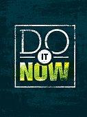 Do It Now. Inspiring Motivation Quote Rough Vector Concept