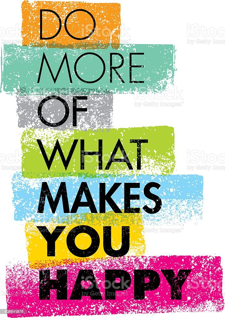Fazer mais Do que faz você feliz - ilustração de arte em vetor